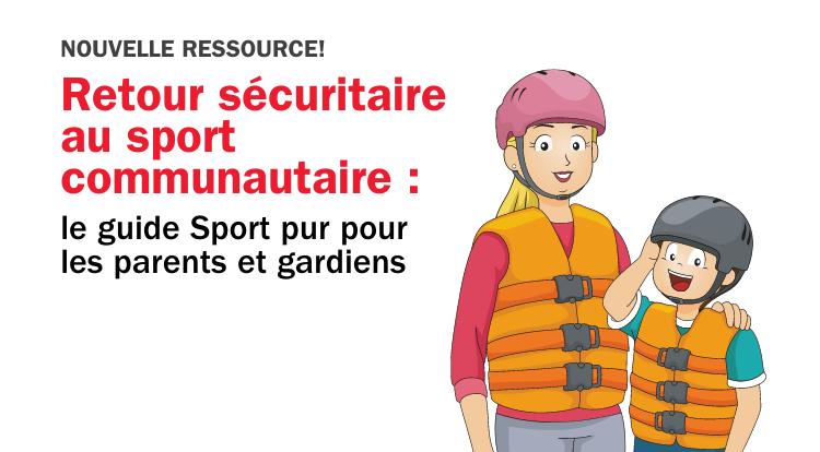 Retour sécuritaire au sport communautaire : le guide Sport pur pour les parents et gardiens