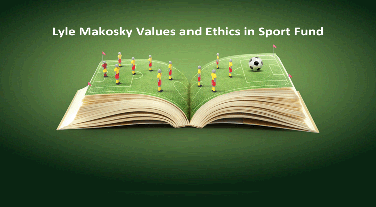 Kyle Makosky Values and Ethics in Sport Fund